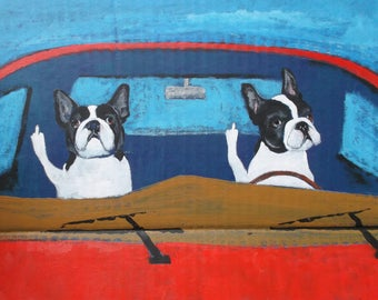 "Boston Terrier Art Print of an original painting,""ROAD RAGE"",11""x14.4"",Dog Art,Gift,Humor"