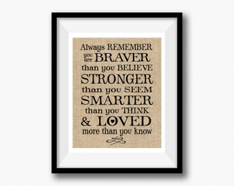 Burlap Always remember you are braver than you believe stronger than you seem smarter than you think loved more than Winnie the Pooh