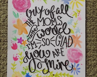Glad You are Mine //MOM// Flower Quote