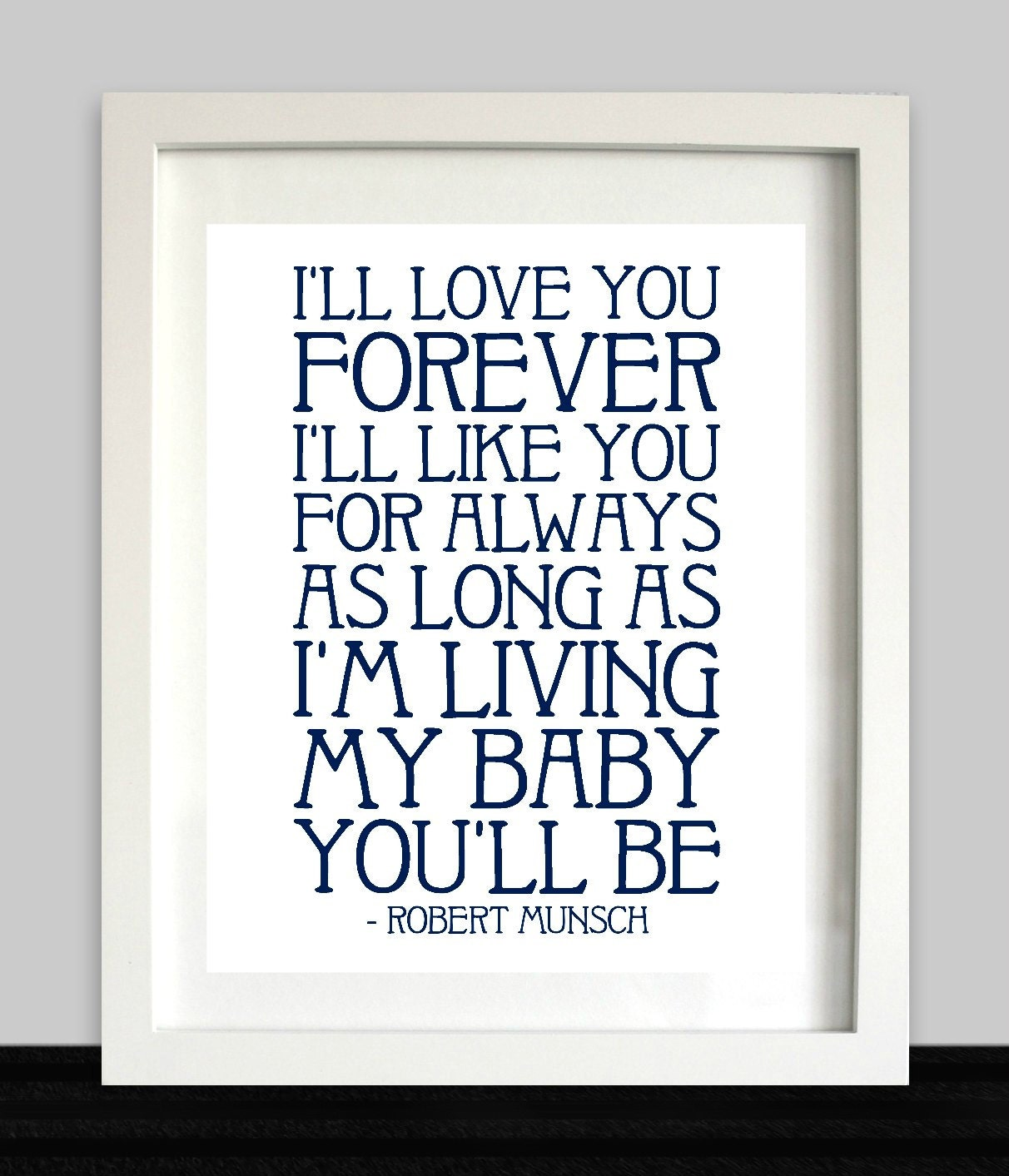 I Love You Forever I Like You For Always Quote I'll Love You Forever Printable  My Baby You'll Be