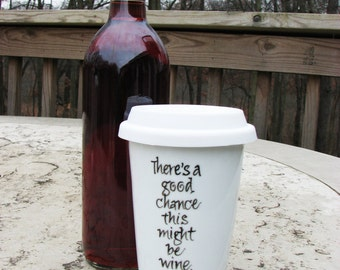 There's A Good Chance There's Wine, Vodka, Gin.... In This Mug!