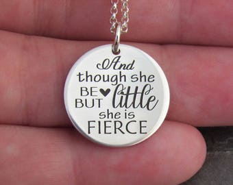 And Though She Be But Little She is Fierce Necklace, Inspiration Necklace, Sterling Silver Necklace, Gift for Her, Gift for Friend