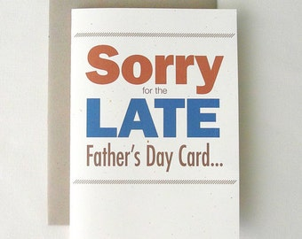 Belated Father's Day Card Funny Sorry for the Late Fathers Day Card...