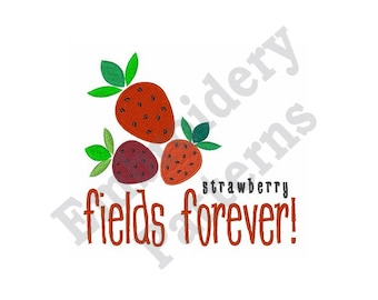Strawberry Fields Forever! - Machine Embroidery Design