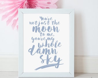 You're My Whole Damn Sky A3 Typography Art Print