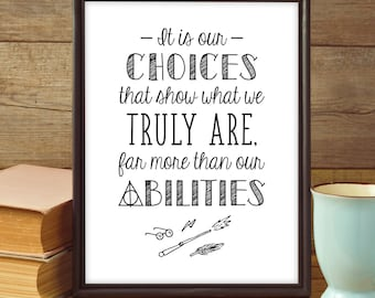 It Is Our Choices That Show Who We Truly Are Far More Than Our Abilities // Dumbledore Quote // Harry Potter Quote Digital Art Print