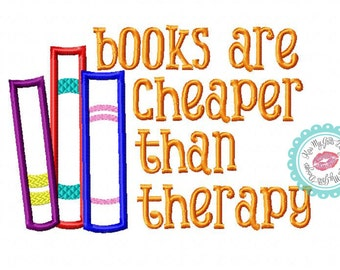 Books Are Cheaper Than Therapy Machine Embroidery Applique Design
