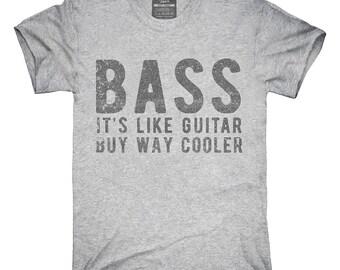 Bass It's Like Guitar But Way Cooler T-Shirt, Hoodie, Tank Top, Gifts