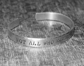 Not All Who Wander Are Lost - Hand Stamped Cuff Bracelet - Message Jewelry