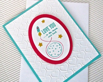 Love you to the moon and back card handmade stamped embossed Valentine love anniversary friendship heart rocket stationery