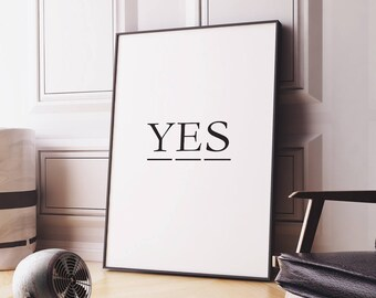 Art Digital Print 'Yes' Printable Poster Motivational Inspirational Positive Quote Wall Art Decor Letterpress Wall Hanging Digital Download