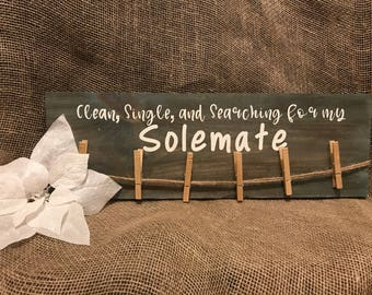 Seeking Solemate Sign - Missing Sock Wood Sign - Clean, Single, and Searching for my Solemate - Laundry Room Sign