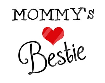 Mommy's Bestie Digital Download for iron-ons, heat transfer, Scrapbooking, Cards, Tags, Signs, DIY, YOU PRINT
