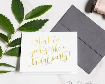 Cute Bridesmaid Proposal, Will You Be My Bridesmaid Cards - MOH - Ain't No Party Like a Bridal Party - Foil Finish | Charlotte, Bridal Party