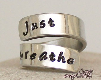 Just Breathe - Personalized Wrapped Ring - Silver Ring - Hand Stamped Ring - Motivational Ring - Silver Custom ring - Inspire Ring