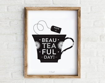Tea Art Print, Kitchen art, Cheerful quote with teacup illustration