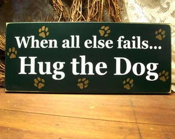 Hug the Dog Funny Wood Wall Sign Plaque Pet Lover Wall Decor