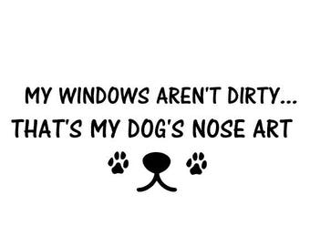 My Windows Aren't Dirty Dog Car Decal / Sticker