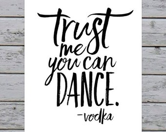 "Printable Trust Me You Can Dance Vodka Wedding Reception Signage - 5x7"" - Modern Calligraphy - Bar Sign - Instant Download"