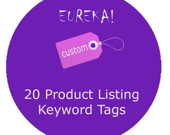 20 Product Keywords Tags  - Get Found & Reach Your Customers - Custom Tags for 1 Listing
