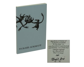 Figbash Acrobate ~ EDWARD GOREY ~ Signed Limited First Edition ~ 1st 1994