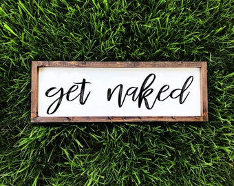 Get naked wood sign   wall sign   bathroom decor   gifts for her  rustic country home decor   farmhouse style  get naked sign   hand painted