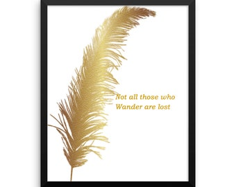 Not all those who wander are lost Framed photo paper poster.