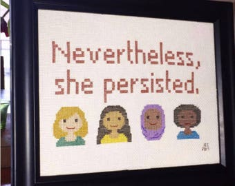 Nevertheless, She Persisted Cross Stitch Pattern PDF Download (Custom - FULL QUOTE)
