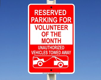 Reserved Parking For Volunteer of The Month Vehicle Towed Away Metal Sign