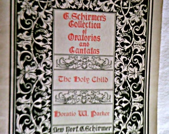 1893 G. Schirmer's Collection of Oratorios and Cantatas The Holy Child