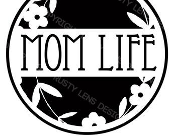 Mom Life Digital Download