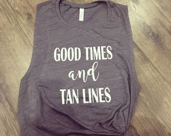 Good Times & Tan Lines Tank Top. Graphic Tank. Tri-Blend.
