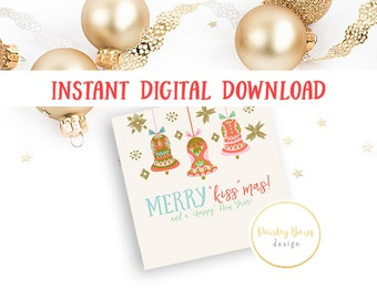 """Merry """"Kiss""""mas and a Chappy New Year Instant Digital Download 