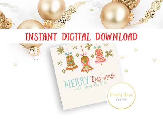 "Merry ""Kiss""mas and a Chappy New Year Instant Digital Download 