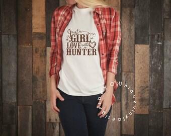 Just a Girl in love with a Hunter Shirt / Hunting Shirt / Wife Shirt / Girlfriend Shirt / Country Girl Shirt / Outdoors Shirt/ hunting shirt