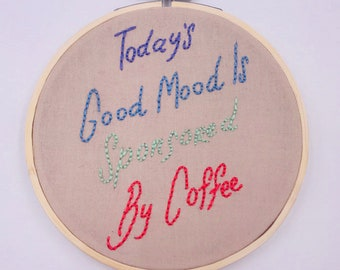 5 inch 'Todays Good Mood' Coffee Theme Hand Sewn Embroidery Hoop Art Wall Hanging Room Decor Needlework Wall Art