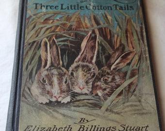 Vintage picture book Adventures of Three Little Cotton Tails by Elizabeth Billings Stuart, 1922