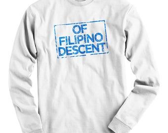 LS Of Filipino Descent Tee - Long Sleeve T-shirt - Men S M L XL 2x 3x 4x - Proud Filipino  Shirt, Pinoy Shirt, Pilipinas Shirt, Philippines