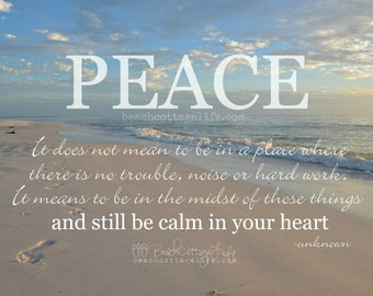 PEACE / Calm in your Heart Motivational Quote Sunset Coastal Home Seaside Seashore Inspirational Home Office Beach Cottage Life Wall Art