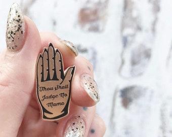 Thou Shall Judge No Mama ((Enamel Pin))