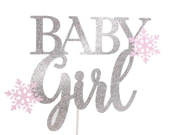 Snowflake Baby Girl Cake Topper - Baby Its Cold Out Side - Little Snowflake Baby Shower - Winter Wonderland - Baby Girl Cake Topper