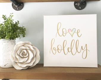 Love Boldly - Canvas