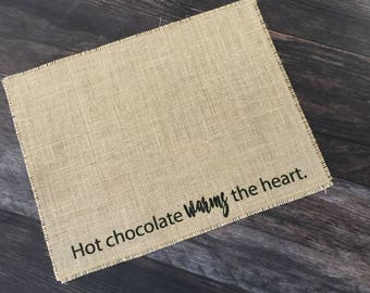 Hot chocolate warms the heart burlap placemat for your hot chocolate bar