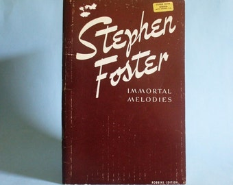 Stephen Foster Immortal Melodies Music/Song Book Stephens Collins Foster