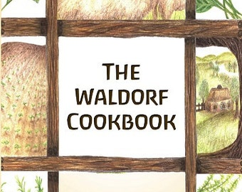 The Waldorf Cookbook by Kelly Sundstrom
