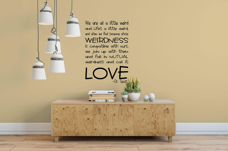 We are All a Little Weird and Life\'s a Little Weird Love