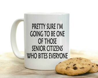 Senior Citizen Coffee Mug | Funny Coffee Mug | Unique Coffee Mug | 11 oz Mug 15 oz Mug | Coffee Mugs with Sayings