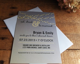 Rehearsal Dinner Invitation, Eat, Drink and be Married, String of Lights, Market Lights, Bistro Lights, Printable or Printed