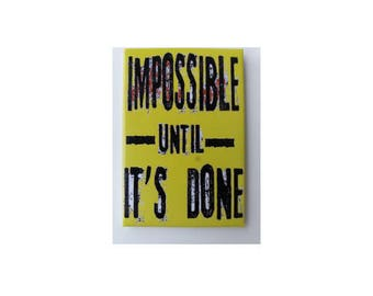 Motivational fridge magnet / motivational quote impossible until it's done / Motivational refrigerator magnet gift