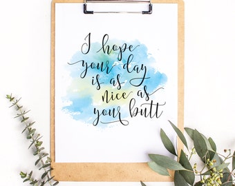 Nice Butt calligraphy & watercolor ARCHIVAL ART PRINT